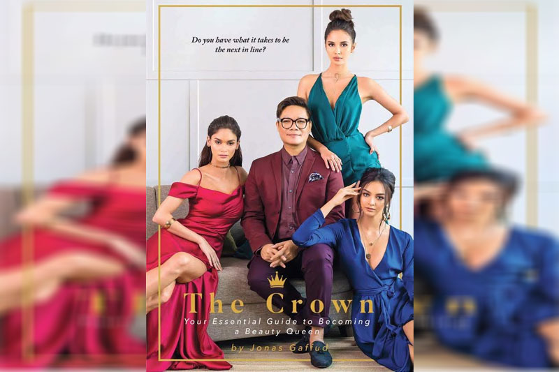 "The cover of Aces & Queens founder Jonas Gaffud's book, ""The Crown: Your Essential Guide To Becoming A Beauty Queen,"" with his queens, Miss Universe 2015 Pia Wurtzbach, Miss World 2013 Megan Young and Miss International 2016 Kylie Verzosa. Gaffud will be in Cebu this Sunday to scout for Cebuana beauties that will make up Aces & Queens' next batch of trainees."