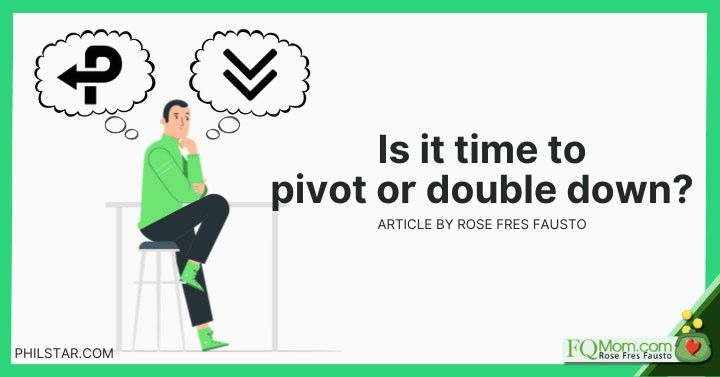 Is it time to pivot or double down?