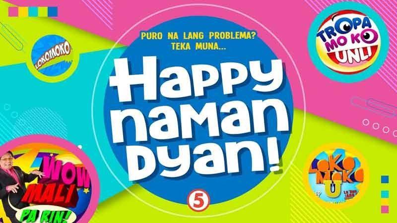 TV5: Happy Naman Dyan!
